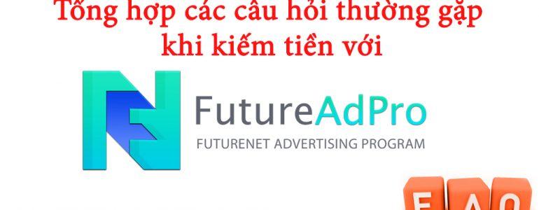 tong-hop-cac-cau-hoi-thuong-gap-khi-dau-tu-kiem-tien-voi-futureadpro